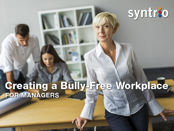 Creating a Bully-Free Workplace: Manager Edition