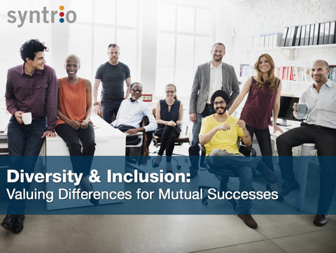 Diversity & Inclusion: Valuing Differences for Mutual Success