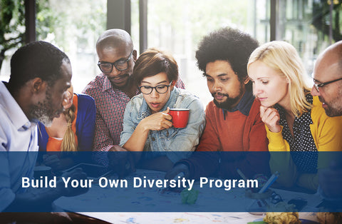 Build Your Own Diversity Program
