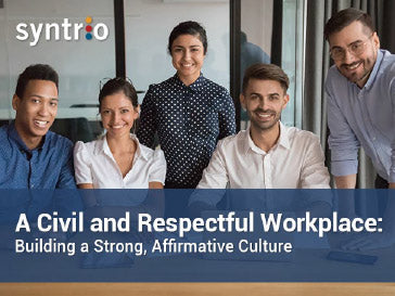 A Civil and Respectful Workplace: Building a Strong, Affirmative Culture
