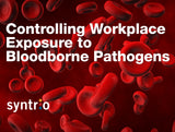 Controlling Workplace Exposure to Bloodborne Pathogens