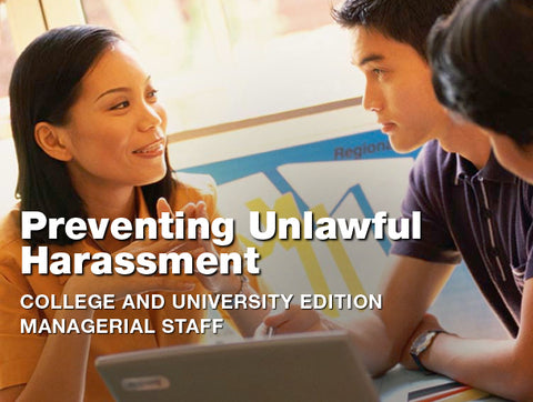 Preventing Unlawful Harassment: College and University Edition