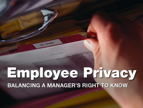 Employee Privacy: Balancing a Manager's Right to Know