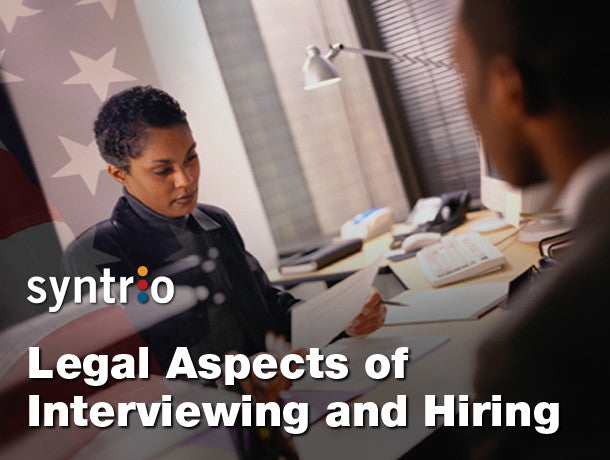 Legal Aspects of Interviewing and Hiring