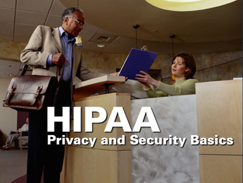 HIPAA: Privacy and Security Basics