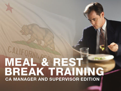 Meal & Rest Break Training: CA Edition