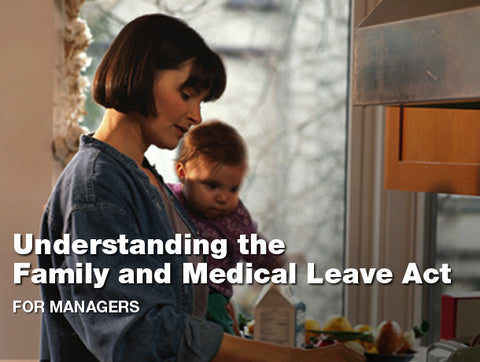 Understanding the Family and Medical Leave Act