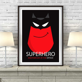 'SUPERHERO!' Another day at the office! funny humorous superhero super man great guy brother boyfriend good Samaritan caped crusader masked great dad father's day gift paps pops grandad idea birthday comic book cartoon poster art print - 'Unframed'