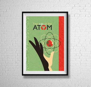 THE AGE OF THE ATOM! -  Retro Atomic Era mid century Nuclear science energy graphic art illustration design gallery art print - 'Unframed'