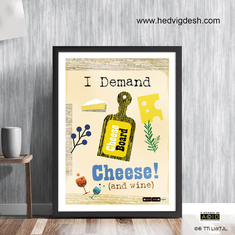 'I DEMAND CHEESE AND WINE!' cook's memes retro Scandinavian cookery meme cookbook food poster print illustration by Hedvig Desh collection - 'Unframed'