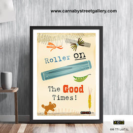 'ROLLER ON THE GOOD TIMES!' Nostalgic baking baker's pastry cook's meme retro Scandinavian mum bakeoff cookery meme cookbook food poster print illustration by Hedvig Desh collection - 'Unframed'