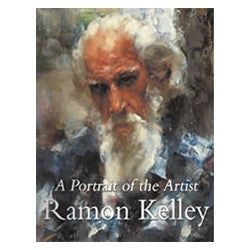 Book - Ramon Kelley's A Portrait of the Artist, Ramon Kelley Standard Edition by Ramon Kelley