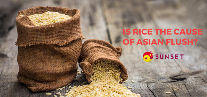 Is rice the cause of Asian Flush?