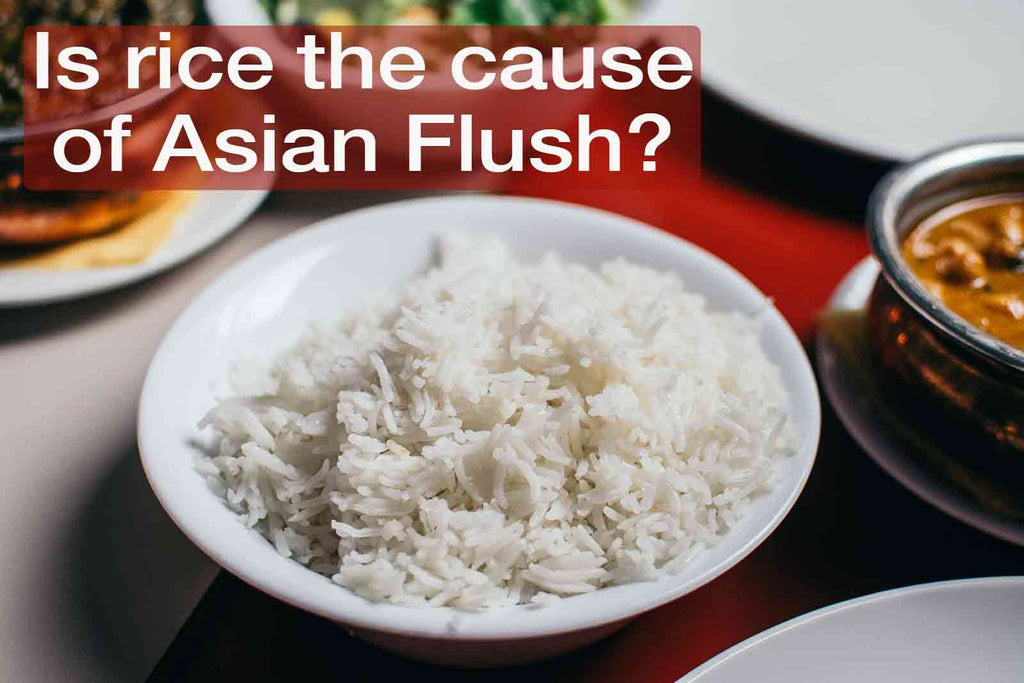 did rice cause Asian Flush?