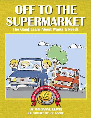 Off to the Supermarket – The MoneySmart Gang Learn About Wants and Needs