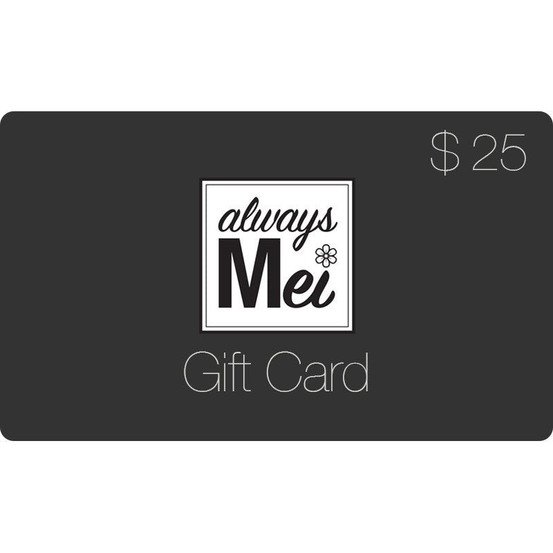 Always Mei E-Gift Card