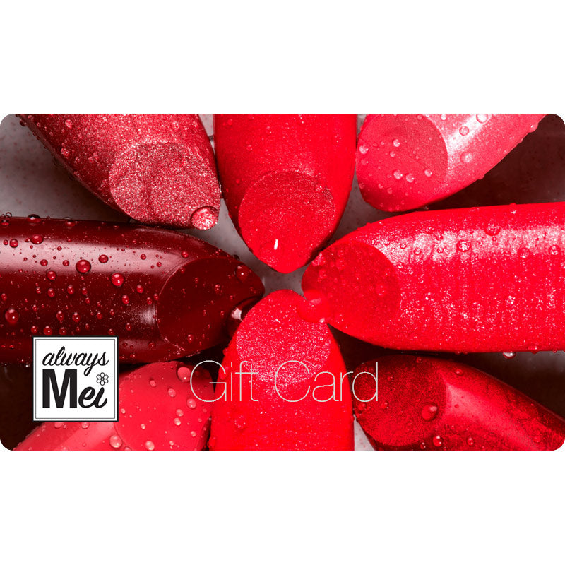 Always Mei E-Gift Card (Lipstick Design)