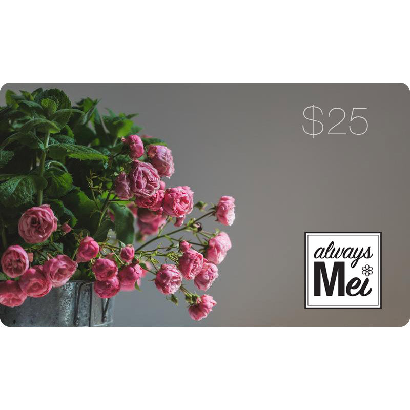 Always Mei E-Gift Card (Roses)