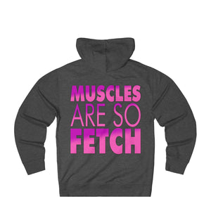 Muscles Are Fetch