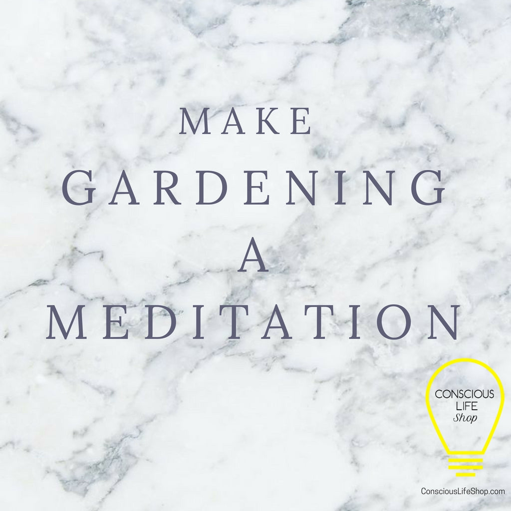 How to Use Gardening as Meditation