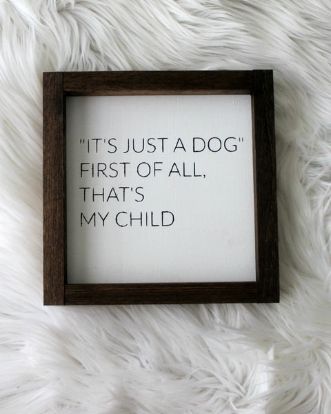 its just a dog mini sign