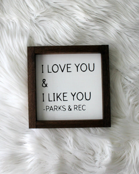 I love you & I like you mini sign