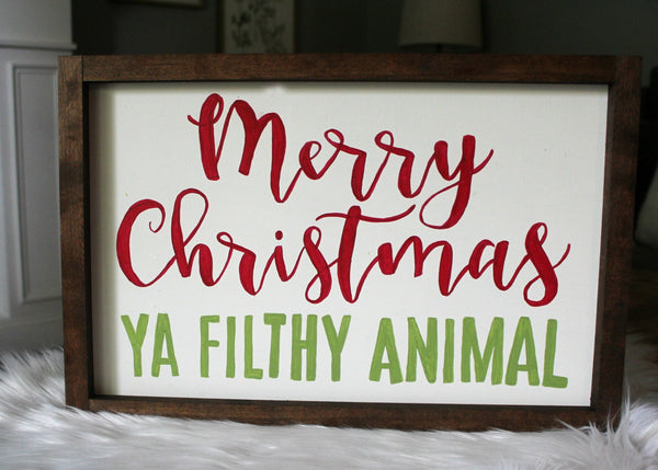 Merry Christmas ya filthy animal sign