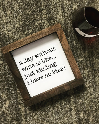a day without wine sign - mini