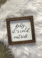 baby it's cold outside mini sign