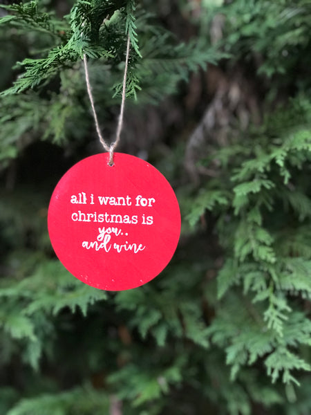 all I want for Christmas is wine ornament - red