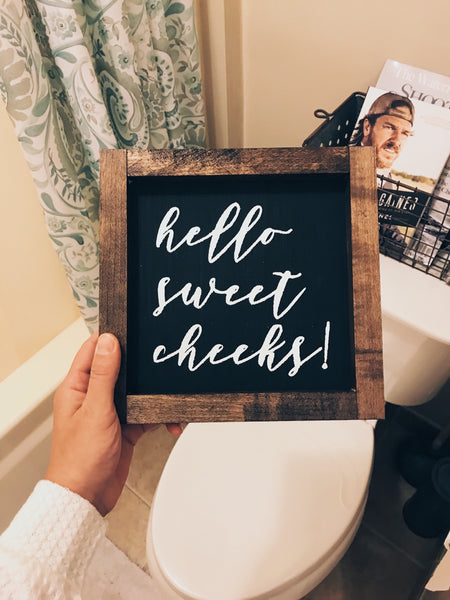 hello sweet cheeks! mini sign