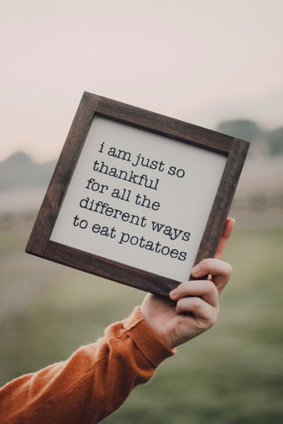 Thankful for potatoes mini sign