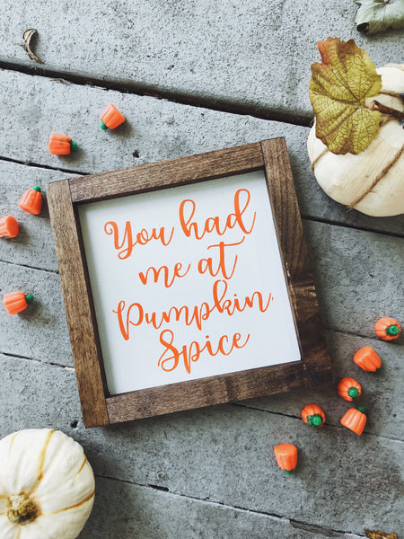 You had me at pumpkin spice mini sign