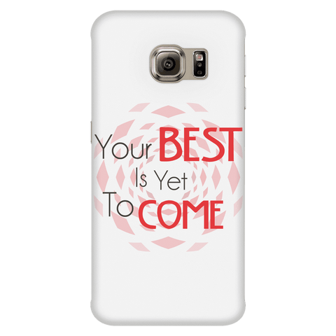 Your Best Is Yet To Come Phone Case - Dimension Dream Seekers