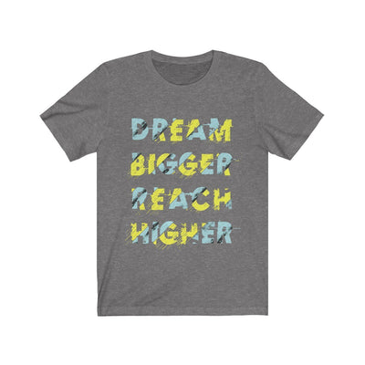 Dream Bigger Reach Higher Short Sleeve Tee - Dimension Dream Seekers
