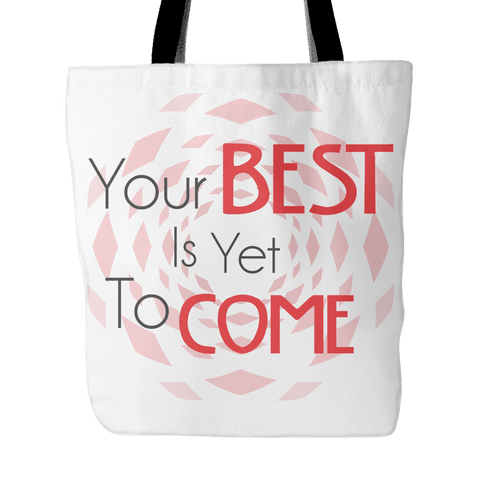 Tote Bag-Your Best Is Yet To Come - Dimension Dream Seekers