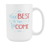 Your Best Is Yet To Come DrinkWare - Dimension Dream Seekers