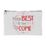 Your Best Is Yet To Come Accessory Pouch - Dimension Dream Seekers