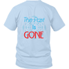 District Unisex Shirt The Past Is Gone, Your Best Is Yet To Come!! - Dimension Dream Seekers