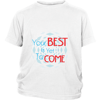 Men's Tees and Tanks The Past Is Gone! Your Best Is Yet To Come - Dimension Dream Seekers