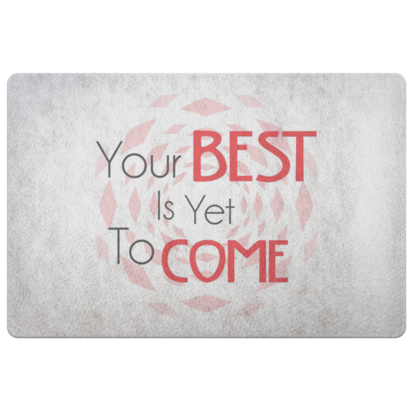Your Best Is Yet To Come Floor Mat - Dimension Dream Seekers