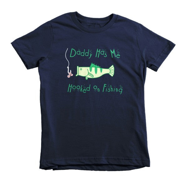 Daddy Has Me Hooked Short sleeve kids t-shirt