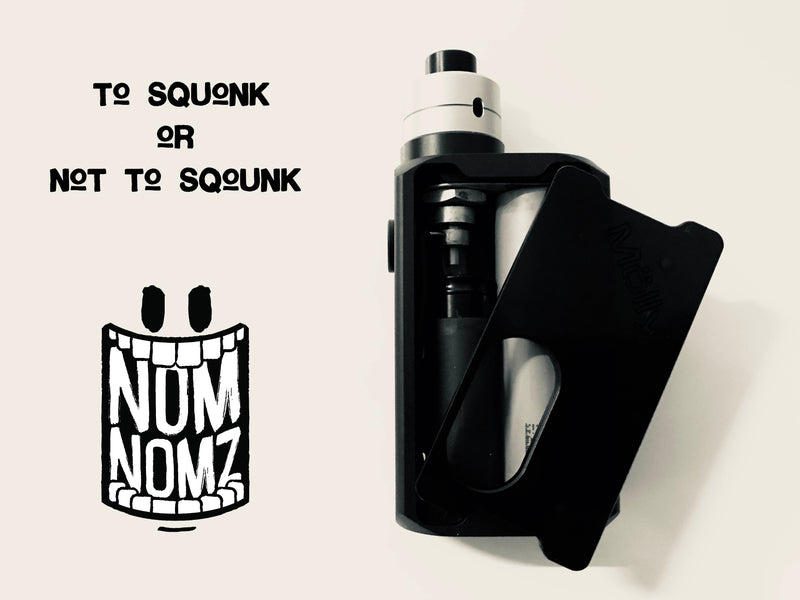 TO SQUONK OR NOT TO SQUONK...