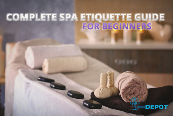 Complete Spa Etiquette Guide for Beginners