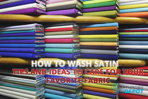 How to Wash Satin: Tips and Ideas to Care for Your Favorite Fabric