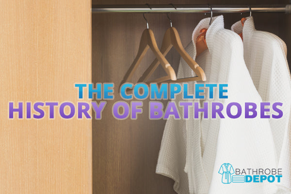 The Complete History of Bathrobes