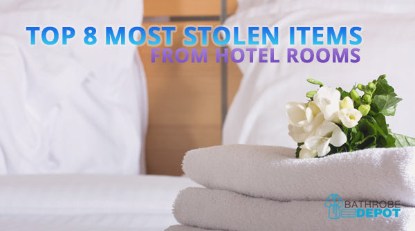 Top 8 Most Stolen Items from Hotel Rooms