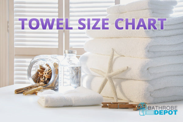 The Ultimate Towel Size Chart to help you buy the Best Towels