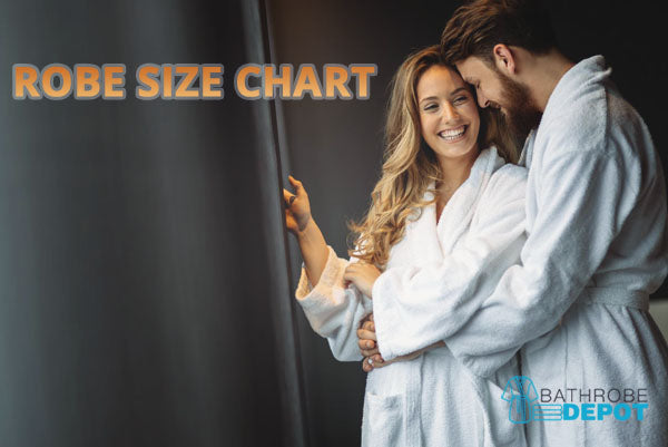 Guide to Robe Size Chart: How to Buy Bathrobes that Fit Best