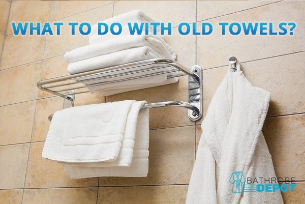 What to Do with Old Towels – 6 Reuse and Repurpose Ideas